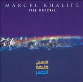 Marcel Khalife: The Bridge