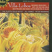 Villa-Lobos: Bachianas Brasileiras, etc;  Bach / Gomez, Manning, Pleeth Cello Octet