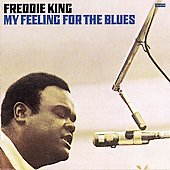 Freddie King: My Feeling for the Blues