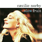 Cæcilie Norby: Slow Fruit *