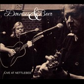 Downes & Beer/Paul Downs/Paul Downes/Phil Beer: Live at Nettlebed *