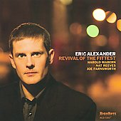 Eric Alexander (Saxophone): Revival of the Fittest