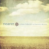 Various Artists: Nearer: A New Collection Of Favorites Hymns