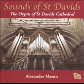 Sounds Of St Davids: The Organ of St Davids Cathedral - works by Handel, Franck & Bridge / Alexander Mason, organ
