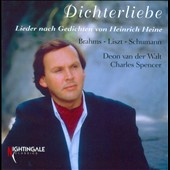 Songs to Poems by Heine - Schuimann: Dichterliebe. Songs by Liszt, Brahms / Deon van der Walt, tenor; Charles Spencer, piano