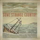 Crooked Still: Some Strange Country [Digipak] *