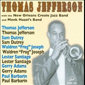 The Thomas Jefferson International New Orleans Jazz Band/Thomas Jefferson (Trumpet): With the New Orleans Creole Jazz Band and Monk Hazel's Band
