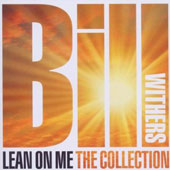 Bill Withers: Lean On Me: The Collection