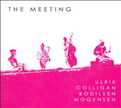 George Colligan/Hans Ulrik/Jesper Bodilsen: The  Meeting [Digipak]