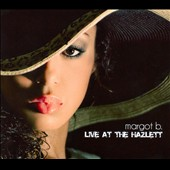 Margot B.: Live At the Hazlett