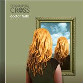 Christopher Cross: Doctor Faith