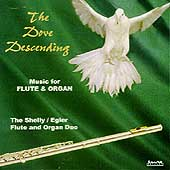 The Dove Descending - Music for Flute & Organ /Shelly, Egler