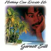 Garnett Silk: Nothing Can Divide Us