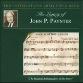 The Legacy of John P. Paynter / US Army Field Band