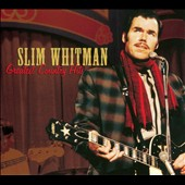 Slim Whitman: Greatest Country Hits [Digipak]