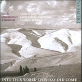 Carols Contemporary & Medieval: Into This World This Day Did Come