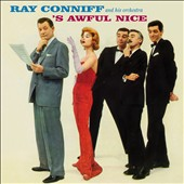 Ray Conniff: 'S Awful Nice/Say It with Music