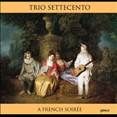 A French Soir&#233;e / Rachel Barton Pine, Trio Settecento