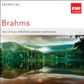 Essential Brahms / Over 2 hours of Brahms' greatest masterpieces