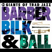 Chris Barber (1~Trombone): Barber Bilk & Ball