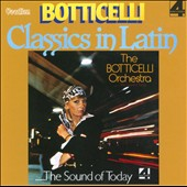 Botticelli & His Orchestra: The  Sound of Today/Classics in Latin *