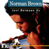 Norman Brown: Just Between Us