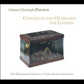 Johann Christoph Pepusch (1667-1752): Concertos and Overtures for London