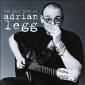 Adrian Legg: The Very Best of Adrian Legg