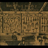 The Black Twig Pickers: Rough Carpenters [Digipak] *