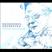 Noordpool Orchestra: Radiohead: A Jazz Symphony