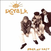 dc Talk: Free At Last [Remastered]