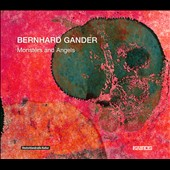 Bernhard Gander: Monsters and Angels - Dirty Angel; Khul; Schöne worte; Wegda!; Horribile dictu; Lovely monster
