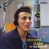 Gene Vincent: A Gene Vincent Record Date/Sounds Like Gene Vincent