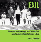 Exil: Piano music by composers with roots in 2 continents - works by Korngold, Schoenberg, Zeisl & Castelnuovo-Tedesco / Eric Le Van, piano