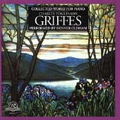 Griffes: Collected Works for Piano / Denver Oldham