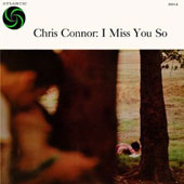 Chris Connor (Vocals): I Miss You So [Limited Edition] [Remastered]