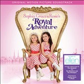 Original Soundtrack: Sophia Grace & Rosie's Royal Adventure