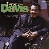 Tyrone Davis: Pleasing You
