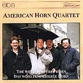 The Well-Tempered Horn / American Horn Quartet