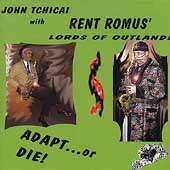 John Tchicai/Rent Romus' Lords of Outland: Adapt! or Die