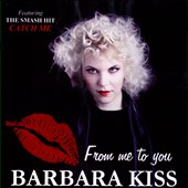 Barbara Kiss: From Me to You
