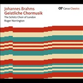Johannes Brahms: Sacred Choral Music / Roger Norrington & The Schutz Choir of London