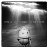 Blake Shelton: Bringing Back the Sunshine [Digipak] *
