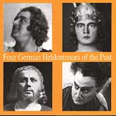 Four German Heldentenors of the Past