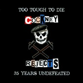 Cockney Rejects: Too Tough To Die: 35 Years Undefeated [Slipcase]