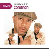 Common: Playlist: The Very Best of Common [Clean Version] *