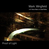 Mark Wingfield/Asaf Sirkis/Yaron Stavi: Proof of Light