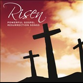 Various Artists: Risen: Powerful Gospel Resurrection Songs
