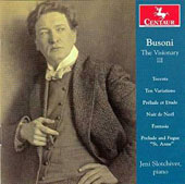 Busoni the Visionary, Vol. 3: Toccata, Variations (10); Nuit de Noel; Fantasia;