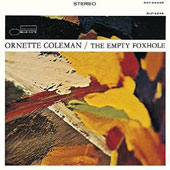 Ornette Coleman: The Empty Foxhole [3/31]
